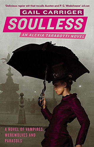 9781841499727: Soulless: Book 1 of The Parasol Protectorate