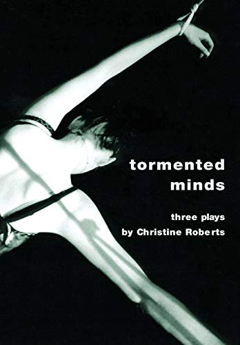 Tormented Minds (Intellect Books - Playtext): Roberts, Christine