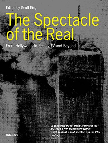 9781841501208: Spectacle of the Real: From Hollywood to 'Reality' TV and Beyond