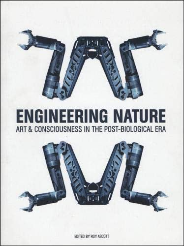 9781841501284: Engineering Nature: Art and Consciousness in the Post-Biological Era