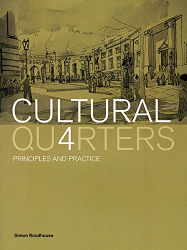 Cultural Quarters: Principles and Practice: Simon Roodhouse