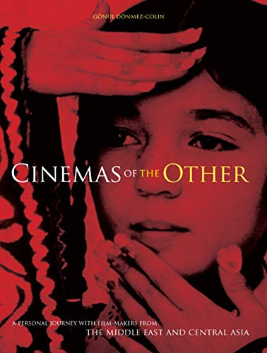 9781841501437: Cinemas of the Other: A Personal Journey with Film-makers from the Middle East and Central Asia