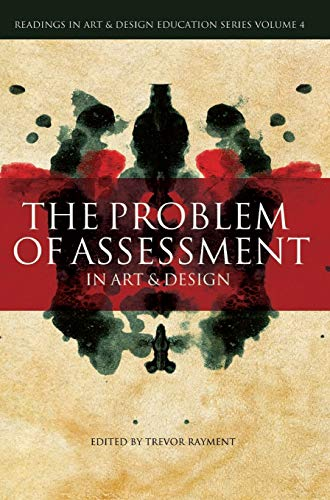 9781841501451: The Problem of Assessment in Art and Design (Intellect Books - Readings in Art and Design Education)