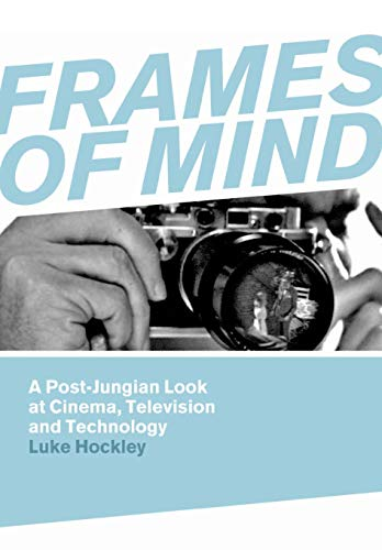 9781841501710: Frames of Mind: A Post-Jungian Look at Cinema, Television and Technology