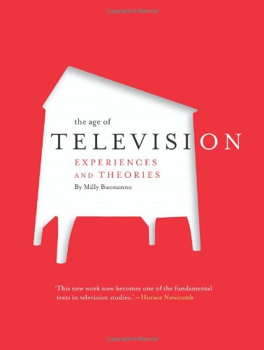 The Age of Television: Experiences and Theories: Buonanno, Milly
