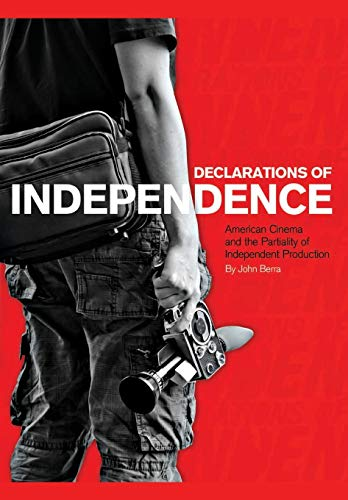 9781841501857: Declarations of Independence: American Cinema and the Partiality of Independent Production