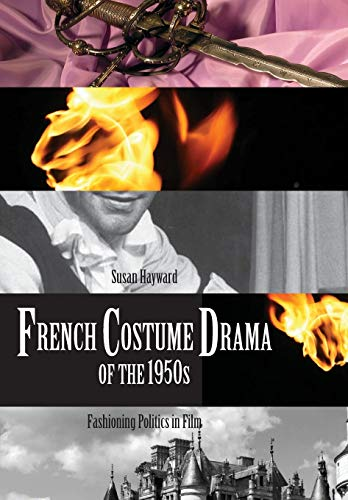 9781841503189: French Costume Drama of the 1950s: Fashioning Politics in Film