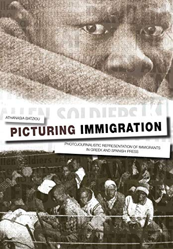 9781841503608: Picturing Immigration: Photojournalistic Representation of Immigrants in Greek and Spanish Press