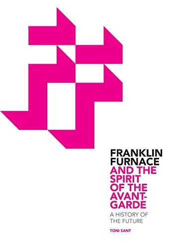 9781841503714: Franklin Furnace and the Spirit of the Avant-Garde: A History of the Future
