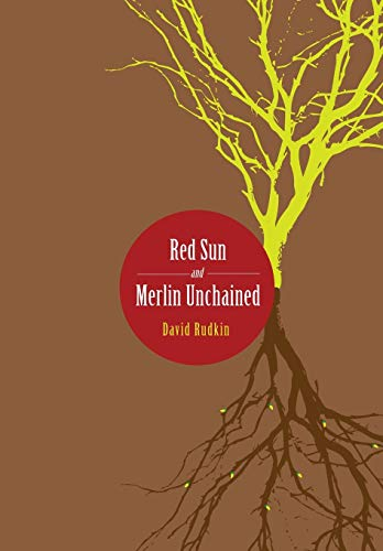 Red Sun and Merlin Unchained (Playtext): Rudkin, David