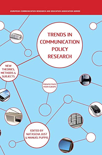 Trends in Communication Policy Research (Hardback): Just, Natascha; Puppis, Manuel