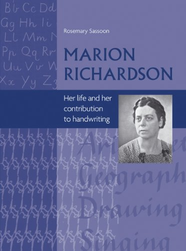 Marion Richardson: Her Life and Her Contribution to Handwriting: Rosemary Sassoon