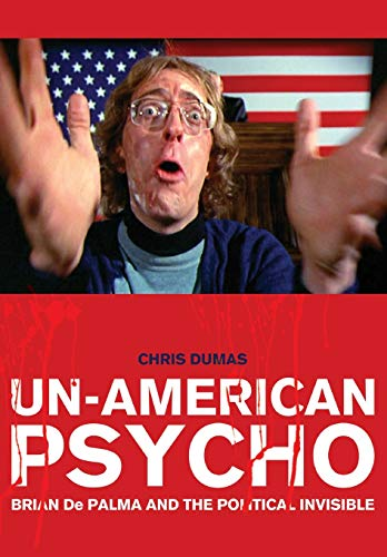 9781841505541: Un-American Psycho: Brian De Palma and the Political Invisible
