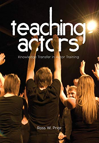 9781841505701: Teaching Actors: Knowledge Transfer in Actor Training