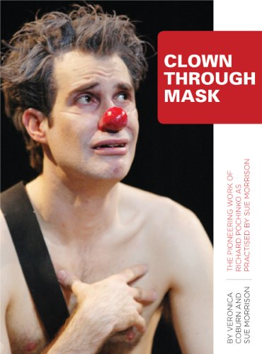 Clown Through Mask: The Pioneering Work of Richard Pochinko as Practised by Sue Morrison: Veronica ...