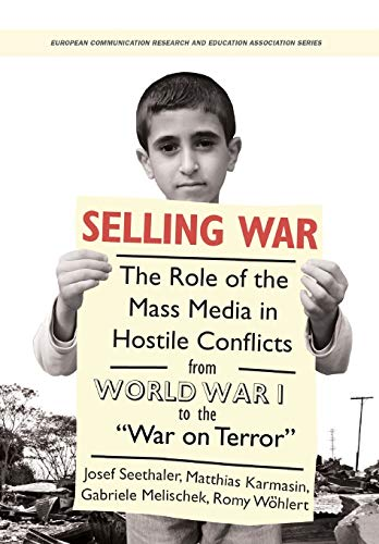 Selling War: The Role of the Mass: Josef Seethaler (Editor),