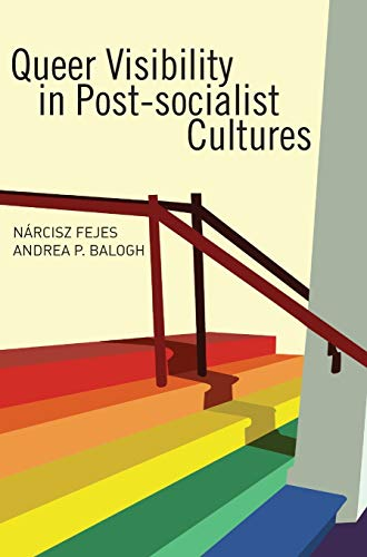Queer Visibility in Post-socialist Cultures (Hardback)