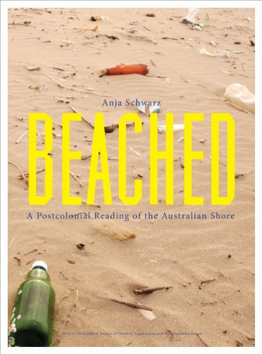 9781841506685: Beached: A Postcolonial Reading of the Australian Shore (Intellect Books - Cultural Studies of Natures, Landscapes and Environments)