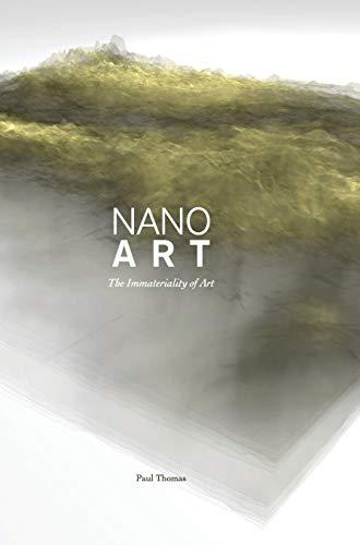 Nanoart: The Immateriality of Art (Hardcover): Paul Thomas