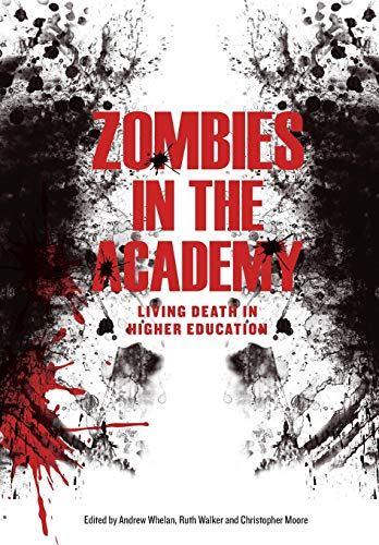 9781841507149: Zombies in the Academy: Living Death in Higher Education