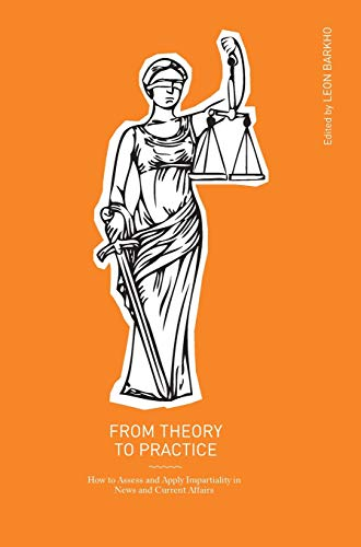 9781841507262: From Theory to Practice: How to Assess and Apply Impartiality in News and Current Affairs