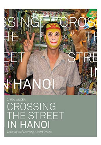 9781841507354: Crossing the Street in Hanoi: Teaching and Learning About Vietnam