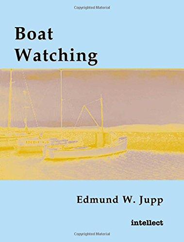 Boat Watching: Jupp, Edmund W.