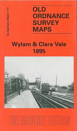 9781841510583: Wylam and Clara Vale 1895: Co Durham Sheet 1.11 (Old Ordnance Survey Maps of County Durham)