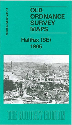 Halifax (South East) 1905: Yorkshire Sheet 231.13 (Old O.S. Maps of Yorkshire) (9781841512648) by [???]