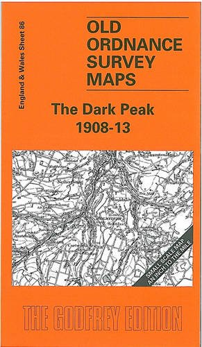 The Dark Peak 1908-13. Old Ordnance Survey Maps One Inch to the Mile: The Godfrey Edition