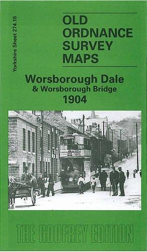 9781841512686: Worsborough Dale & Worsborough Bridge 1904: Yorkshire Sheet 274.16 (Old O.S. Maps of Yorkshire)