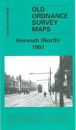 9781841512747: Horwich (North) 1907: Lancashire Sheet 86.06 (Old O.S. Maps of Lancashire)