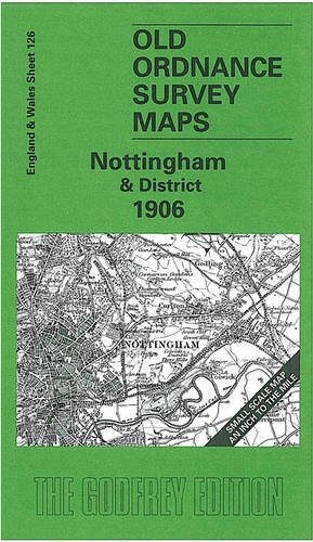 Nottingham and District 1906: One Inch Map 126 (Old O.S. Maps of England and Wales): Alan Sillitoe