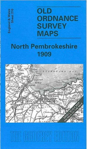 North Pembrokeshire 1909: One Inch Map 210 (Old O.S. Maps of England and Wales): Miles, Dillwyn