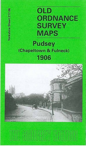 Pudsey (Chapeltown and Fulneck) 1906: Yorkshire Sheet 217.06 (Old O.S. Maps of Yorkshire) (Map)