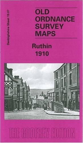 9781841514734: Ruthin 1910: Denbighshire Sheet 19.07 (Old O.S. Maps of Denbighshire)
