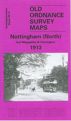 Nottingham (North) 1913: Nottinghamshire Sheet 38.14 (Old Ordnance Survey Maps of Nottinghamshire)