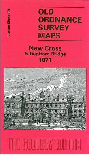 9781841515847: New Cross & Deptford Bridge 1871: London Sheet 104.1 (Old Ordnance Survey Maps of London)