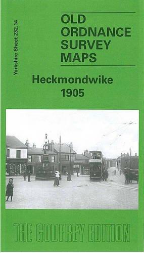 Heckmondwike 1905: Yorkshire Sheet 232.14 (Old O.S. Maps of Yorkshire) (9781841517452) by [???]