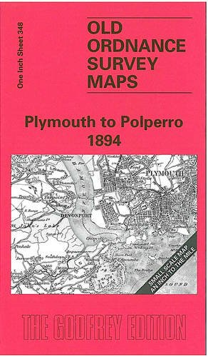 Plymouth to Polperro 1894: One Inch Sheet 348 (Old Ordnance Survey Maps): Greeves, Tom