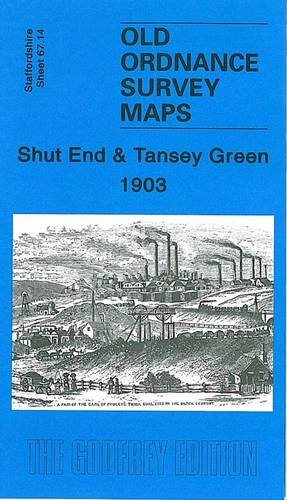 Shut End and Tansey Green 1903: Staffordshire Sheet 67.14 (Old Ordnance Survey Maps of Staffordshire) (1841518875) by Dunphy, Angus