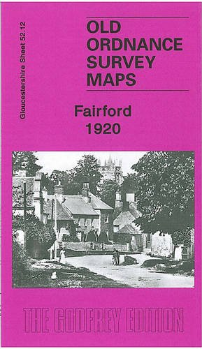 9781841519241: Fairford 1920: Gloucestershire Sheet 52.12 (Old Ordnance Survey Maps of Gloucestershire)