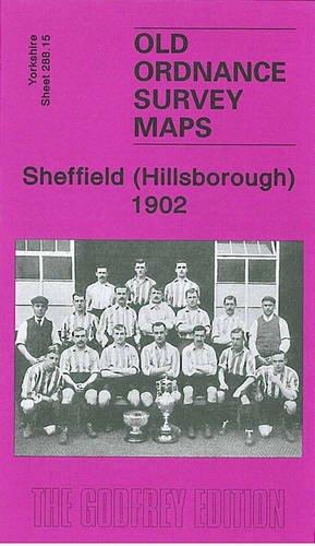 9781841519395: Sheffield (Hillsborough) 1902: Yorkshire Sheet 288.15 (Old Ordnance Survey Maps of Yorkshire)