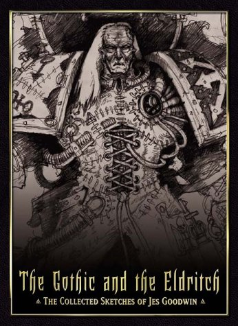 The Gothic and the Eldritch: The Collected Sketches of Jes Goodwin: Goodwin, Jes
