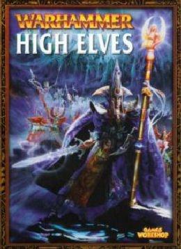 High Elves - Warhammer: Written By Jake