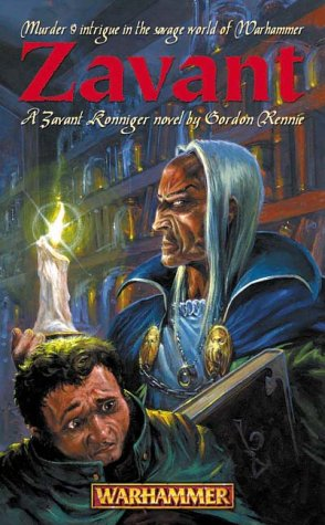Zavant Ronniger #1 - Zavant (Warhammer Fantasy - Novels - Assorted): Gordon Rennie