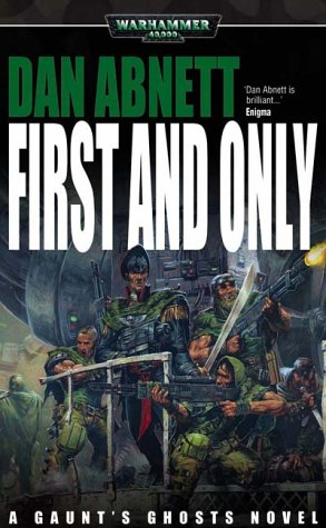 9781841542683: First and Only (Gaunt's Ghosts)