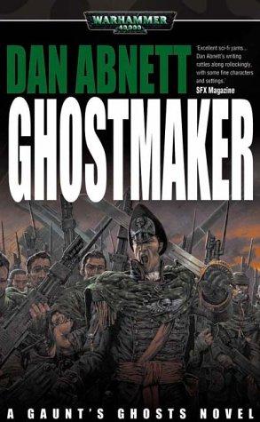 9781841542690: Ghostmaker (Gaunt's Ghosts)