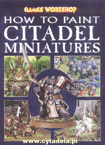 9781841543666: How to Paint Citadel Miniatures