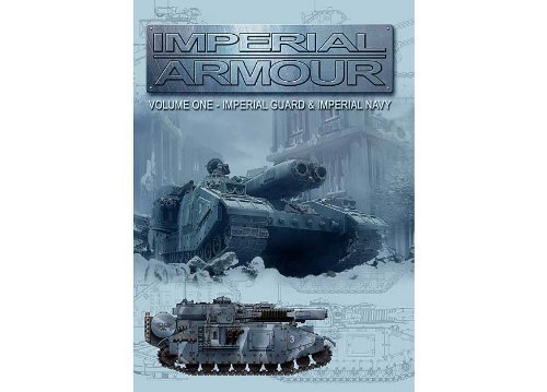 Imperial Armour, Vol. 1: Imperial Guard and Imperial Navy: Tony Cottrell; Warwick Kinrade